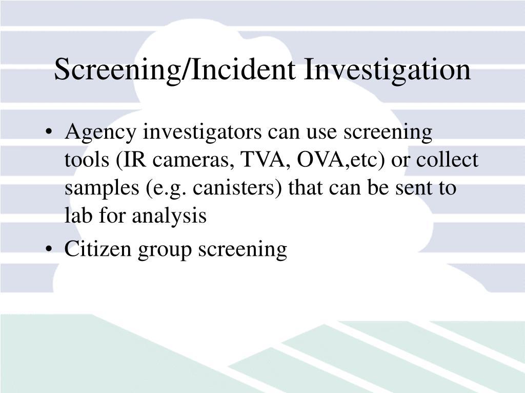 Screening/Incident Investigation
