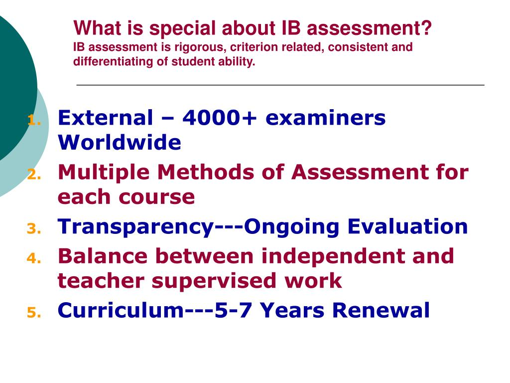 What is special about IB assessment?