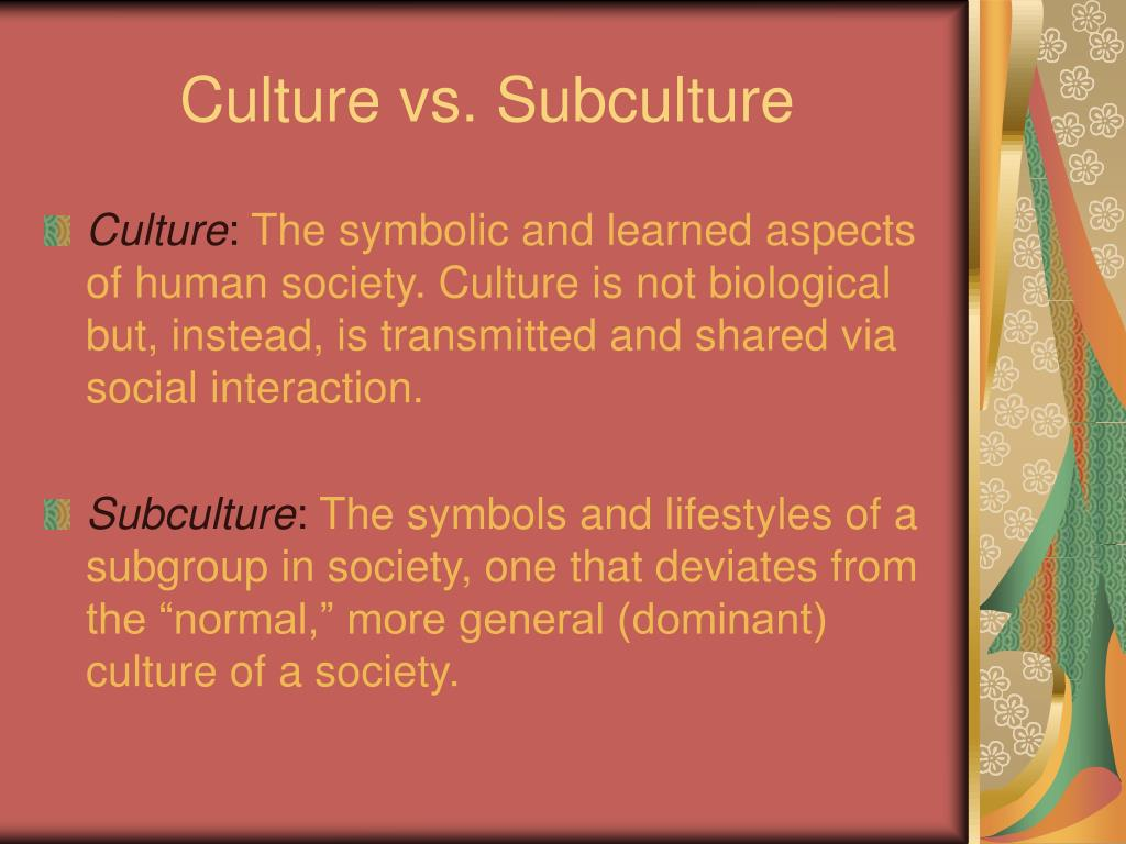 Culture vs. Subculture