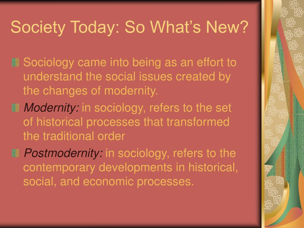 Society Today: So What's New?