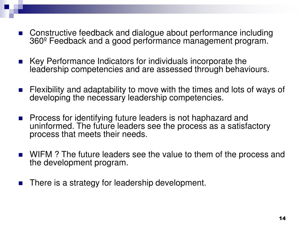 Constructive feedback and dialogue about performance including 360º Feedback and a good performance management program.