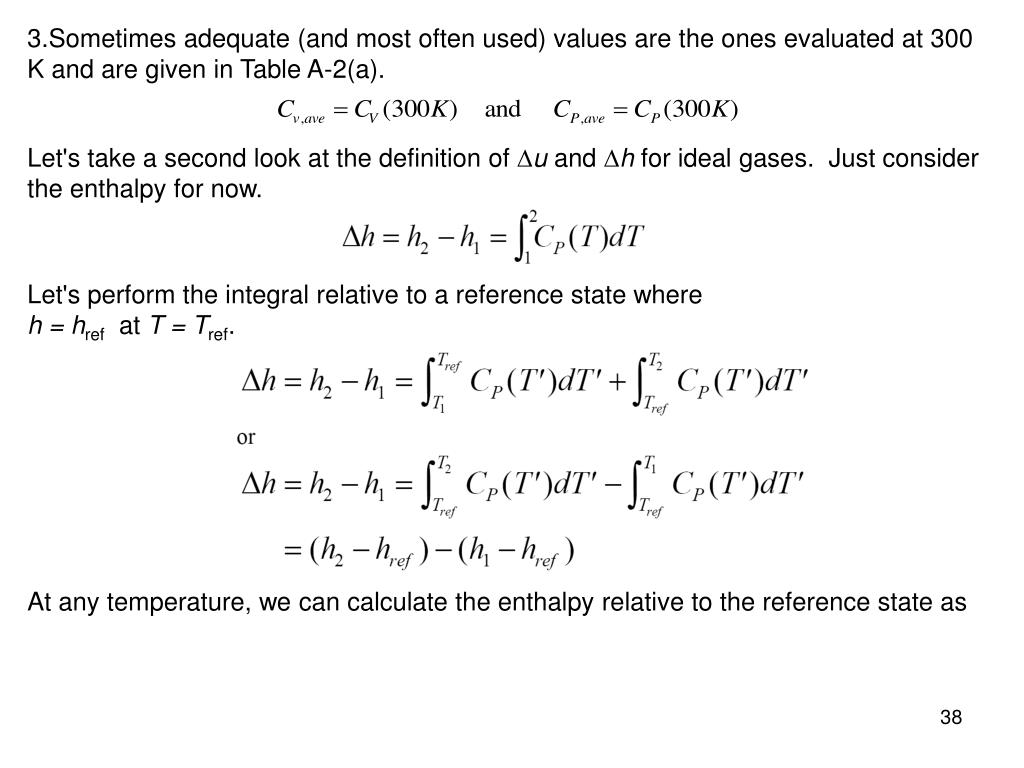 3.Sometimes adequate (and most often used) values are the ones evaluated at 300 K and are given in Table A-2(a).