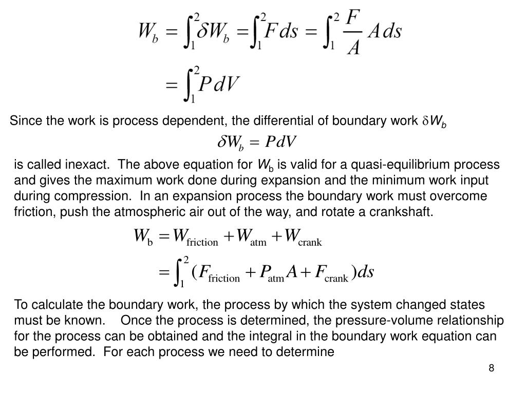 Since the work is process dependent, the differential of boundary work