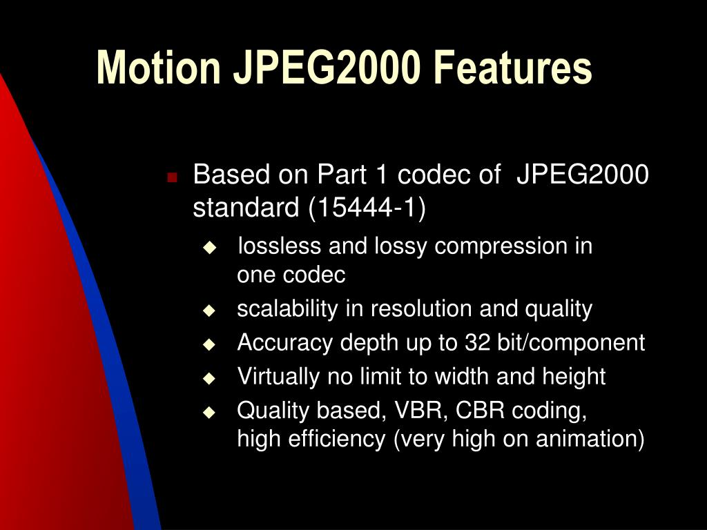 Motion JPEG2000 Features