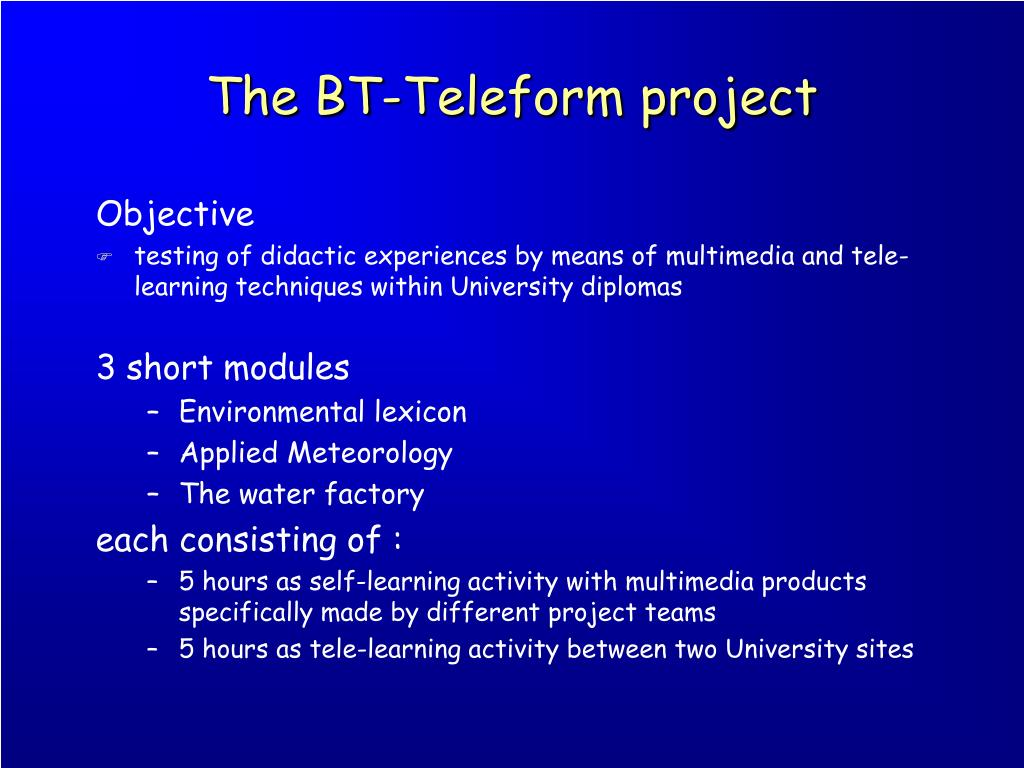 The BT-Teleform project