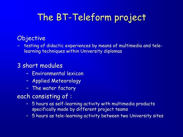 The bt teleform project