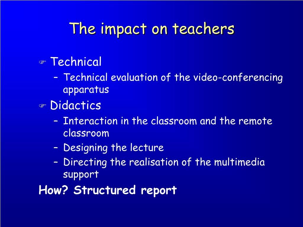 The impact on teachers
