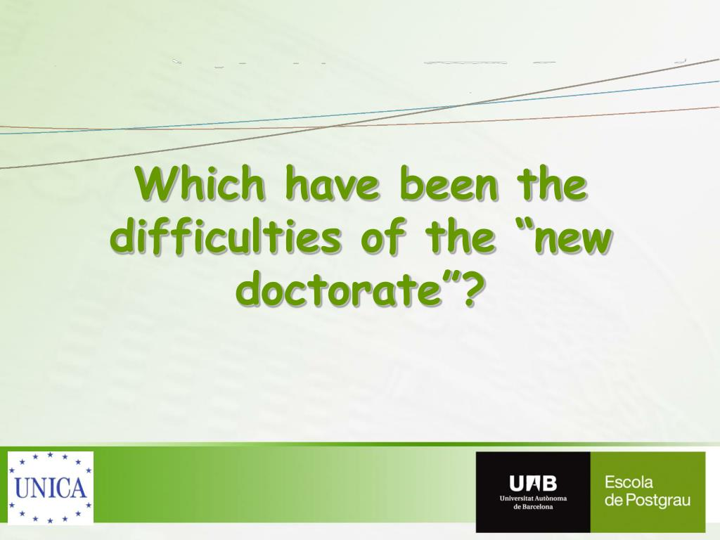 """Which have been the difficulties of the """"new doctorate""""?"""
