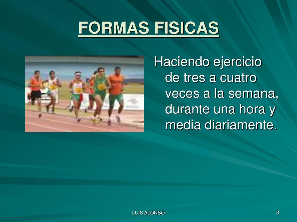 FORMAS FISICAS