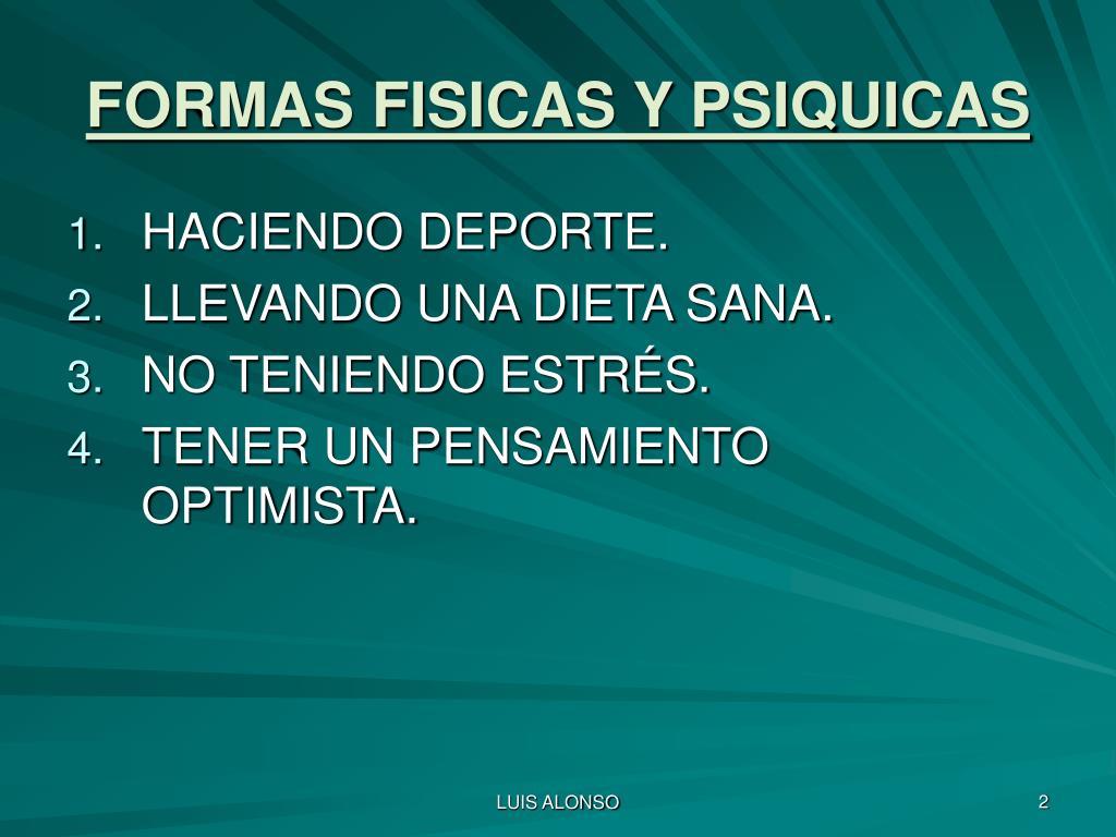 FORMAS FISICAS Y PSIQUICAS