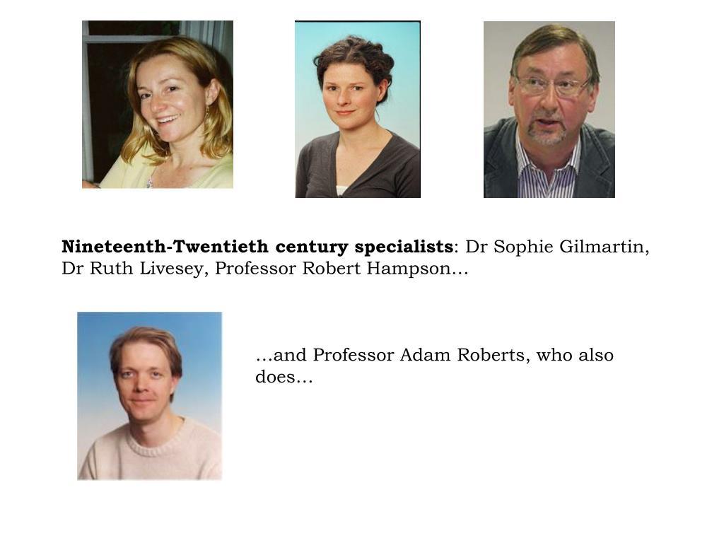 Nineteenth-Twentieth century specialists