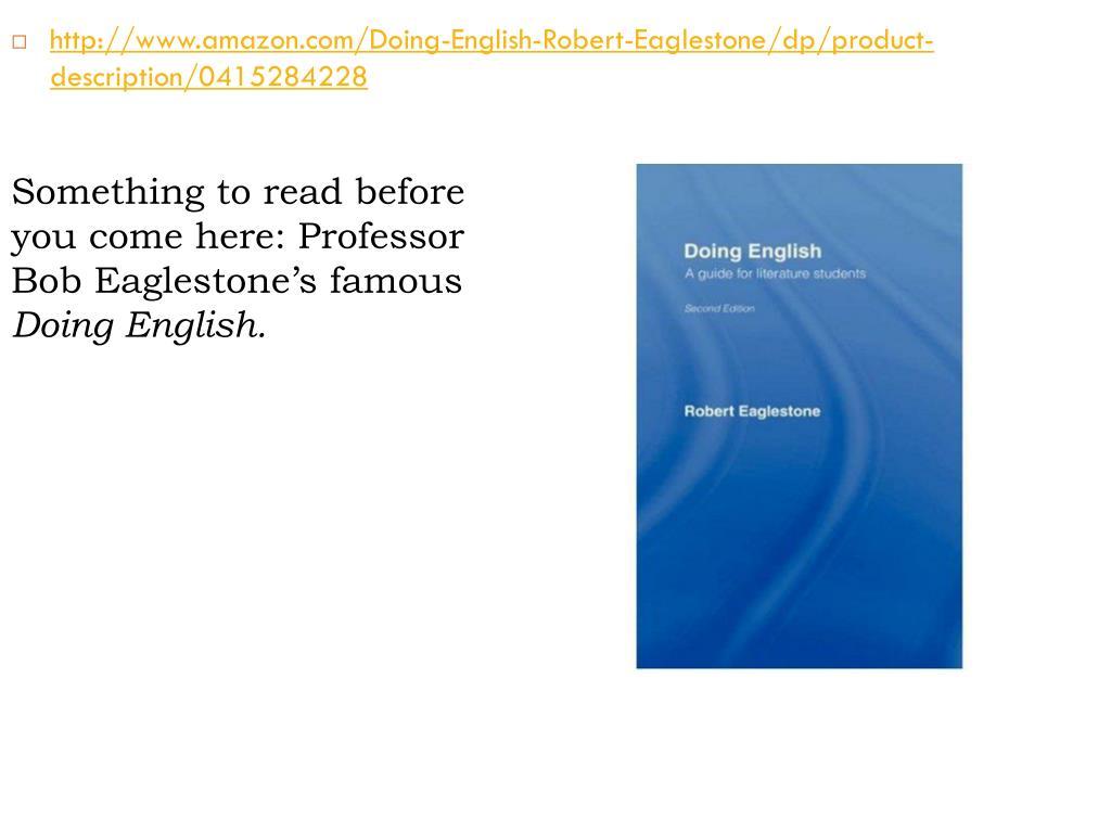 http://www.amazon.com/Doing-English-Robert-Eaglestone/dp/product-description/0415284228