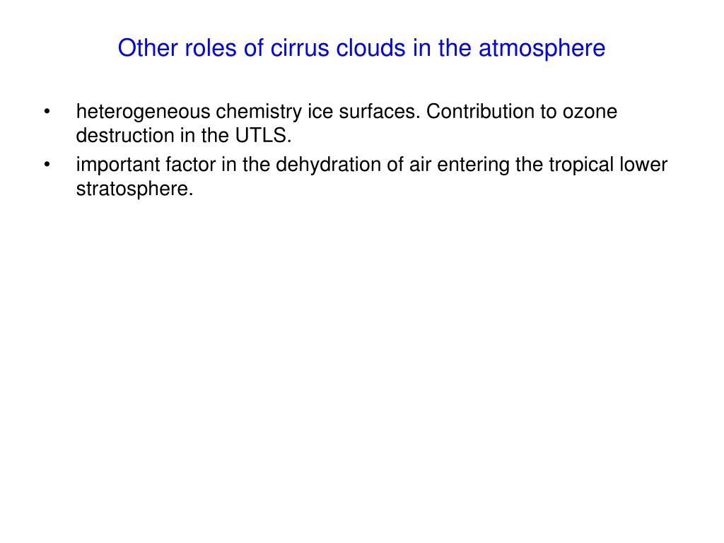 Other roles of cirrus clouds in the atmosphere