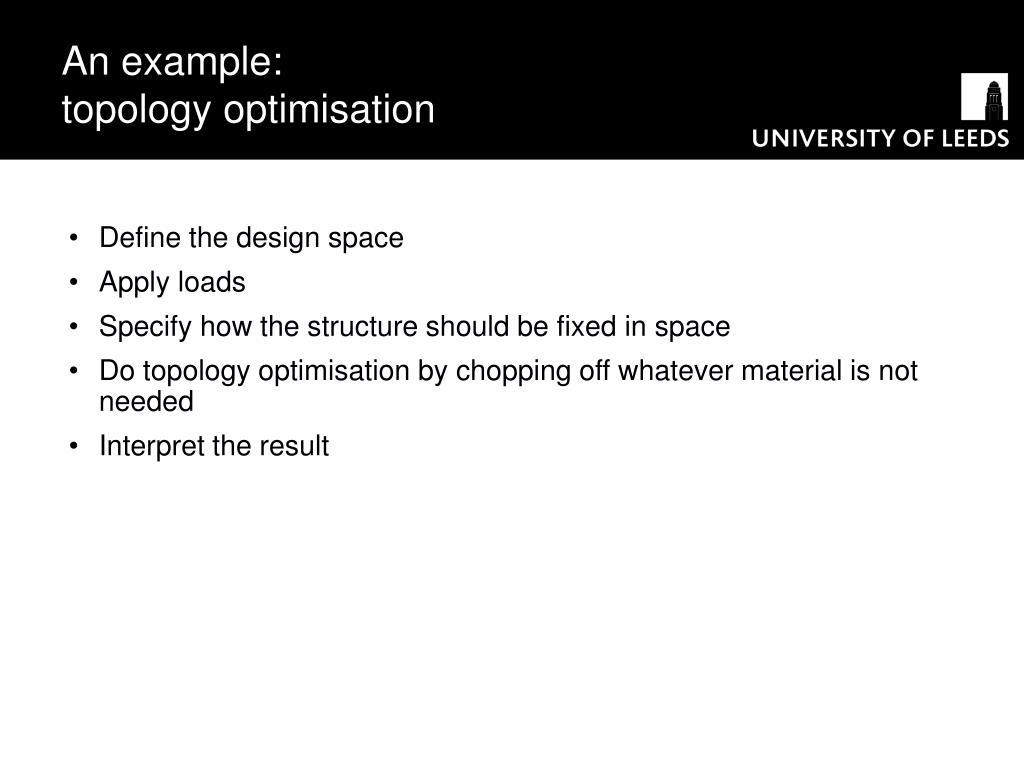 An example:   topology optimisation