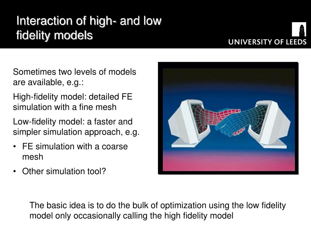 Interaction of high- and low fidelity models
