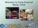 motivation for hong kong and macau travel