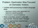 problem destination was focused on domestic visitors