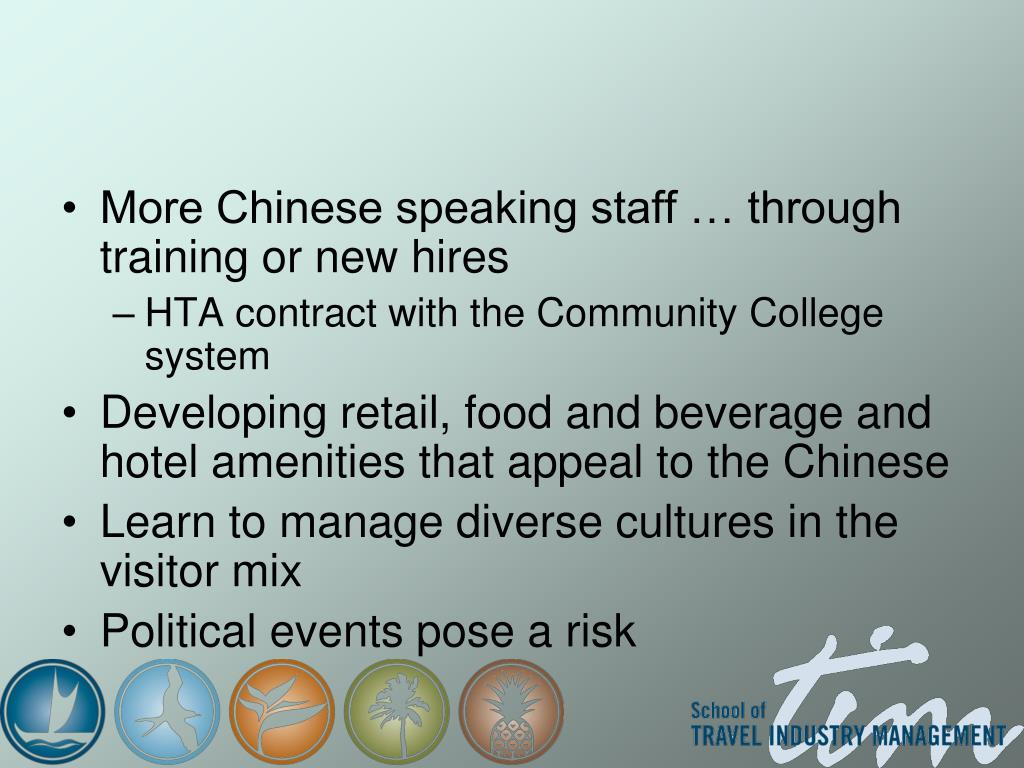 More Chinese speaking staff … through training or new hires