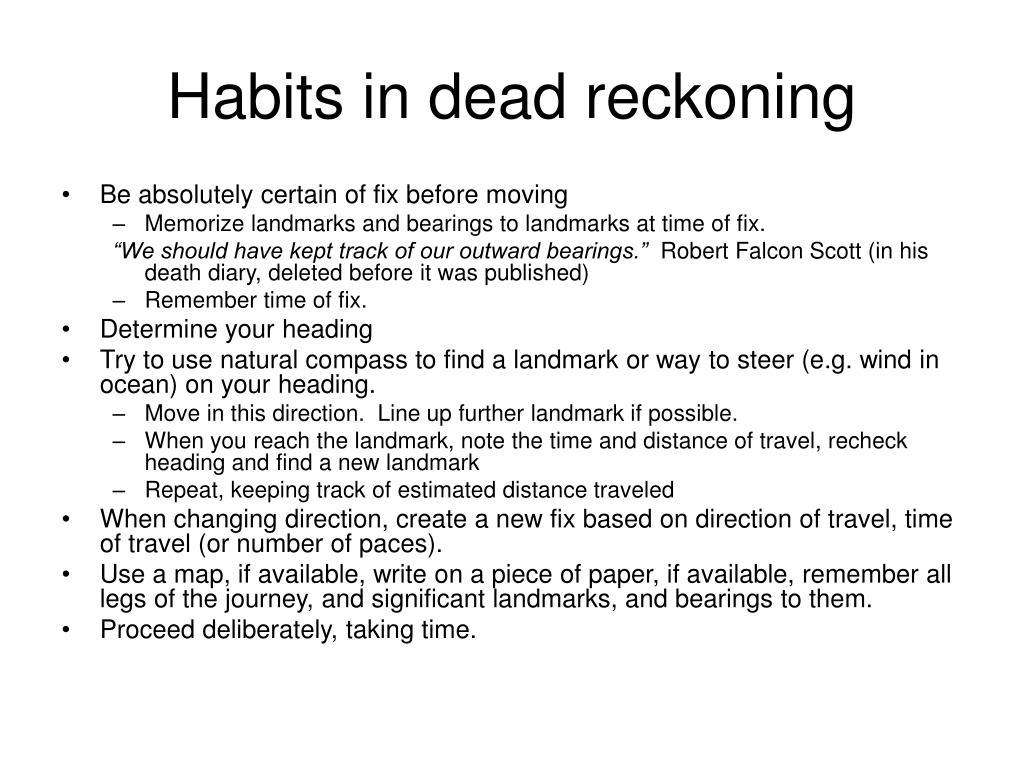 Habits in dead reckoning