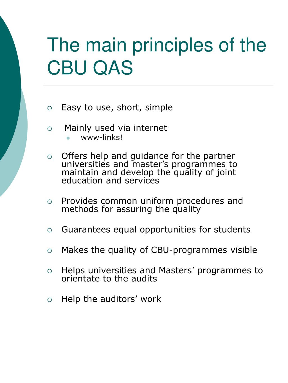 The main principles of the CBU QAS
