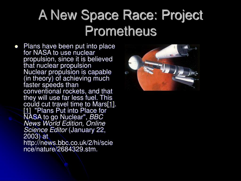 Plans have been put into place for NASA to use nuclear propulsion, since it is believed that nuclear propulsion Nuclear propulsion is capable (in theory) of achieving much faster speeds than conventional rockets, and that they will use far less fuel. This could cut travel time to Mars