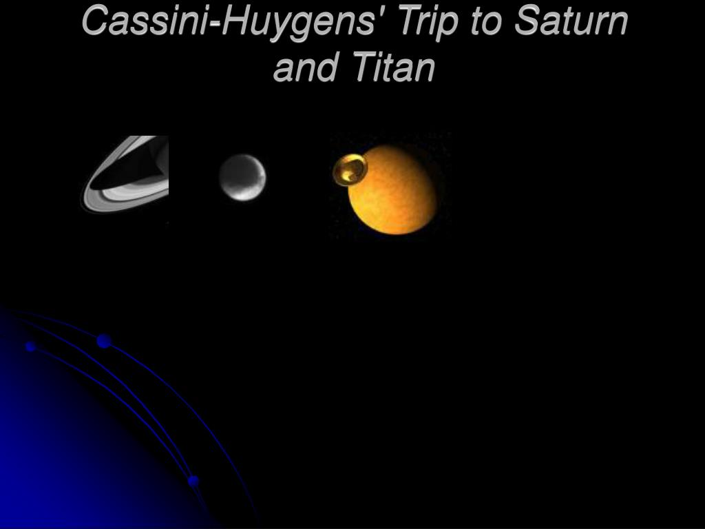 Cassini-Huygens' Trip to Saturn and Titan
