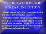 cvc related blood stream infection