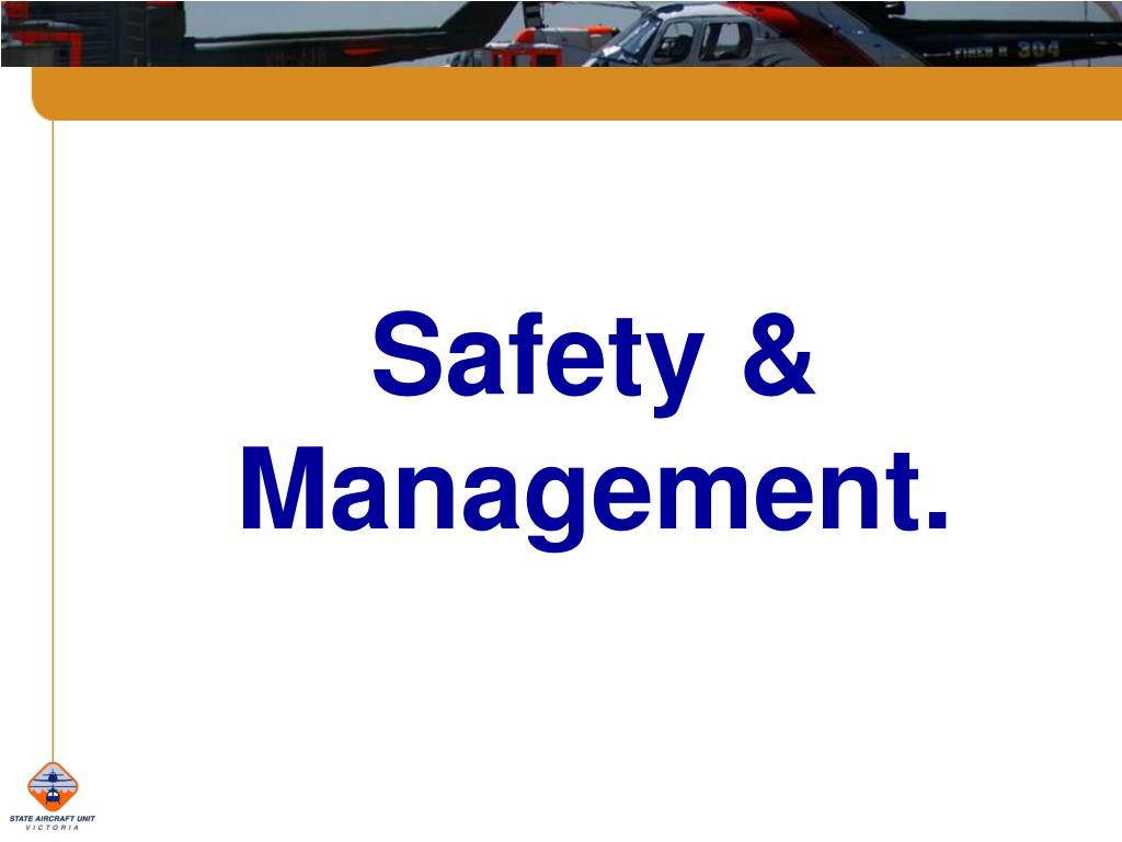 Safety & Management.