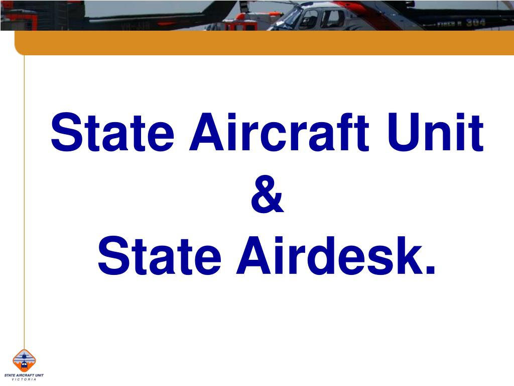 State Aircraft Unit &