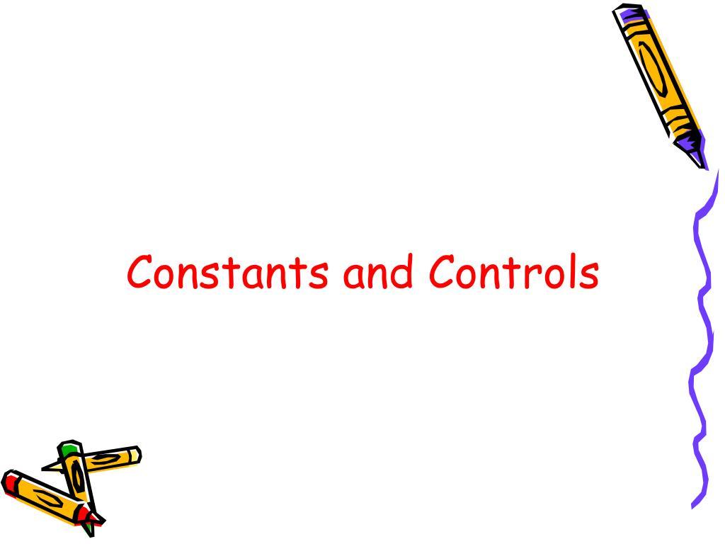 Constants and Controls