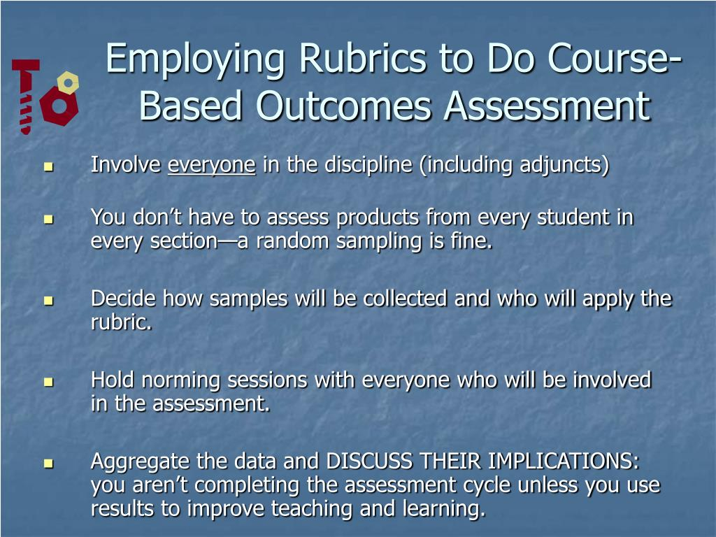 Employing Rubrics to Do Course-Based Outcomes Assessment