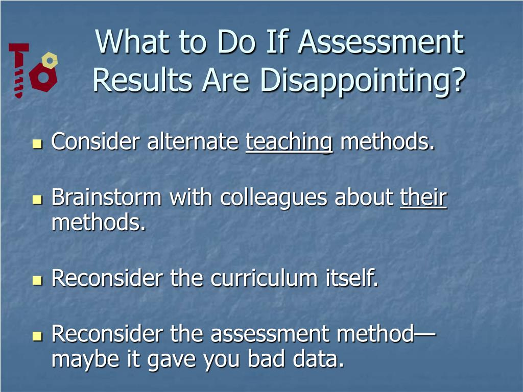 What to Do If Assessment Results Are Disappointing?