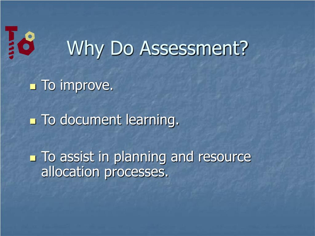 Why Do Assessment?