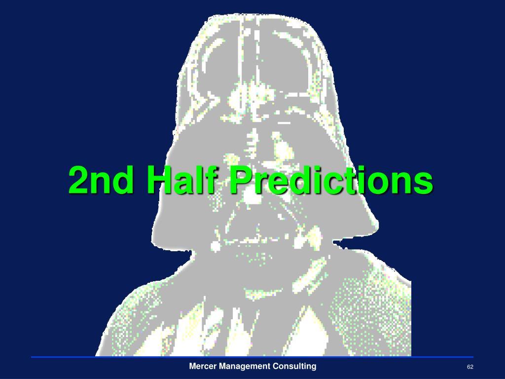 2nd Half Predictions