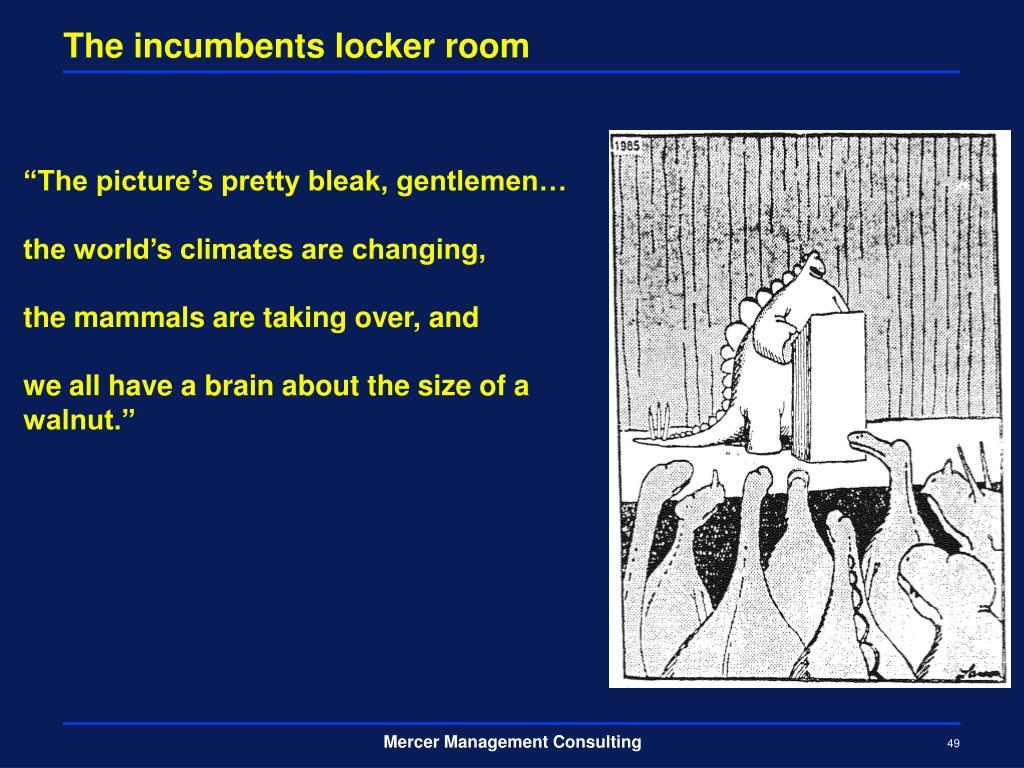 The incumbents locker room