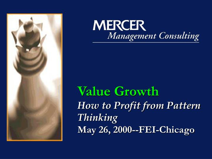 Value growth how to profit from pattern thinking may 26 2000 fei chicago