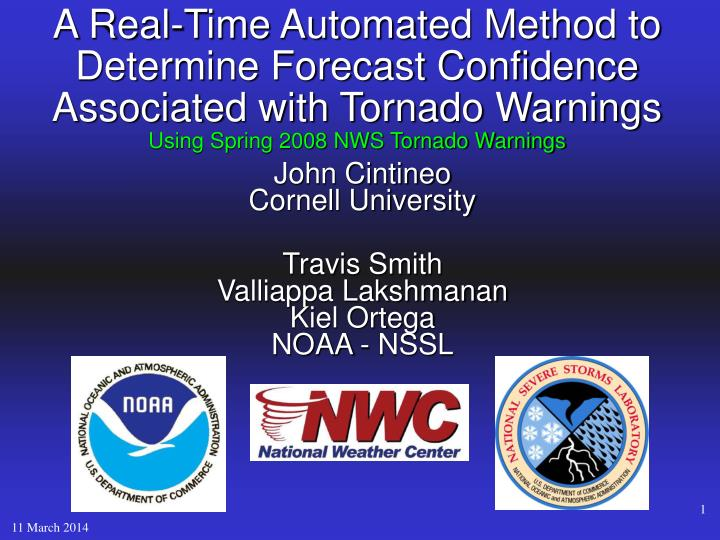 John cintineo cornell university travis smith valliappa lakshmanan kiel ortega noaa nssl