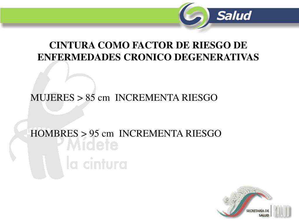 CINTURA COMO FACTOR DE RIESGO DE  ENFERMEDADES CRONICO DEGENERATIVAS