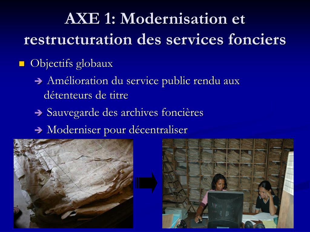 AXE 1: Modernisation et restructuration des services fonciers