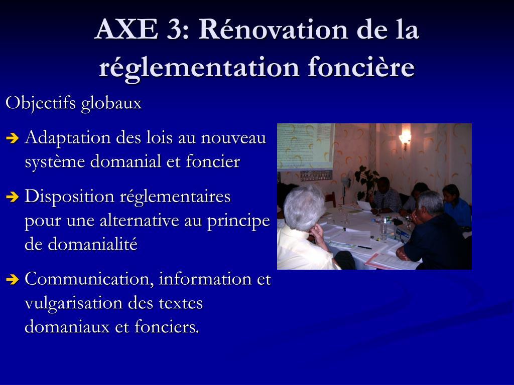 AXE 3: Rénovation de la réglementation foncière