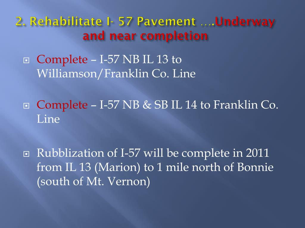 2. Rehabilitate I- 57 Pavement ….