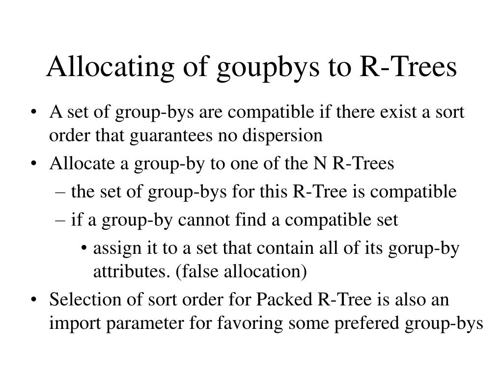 Allocating of goupbys to R-Trees
