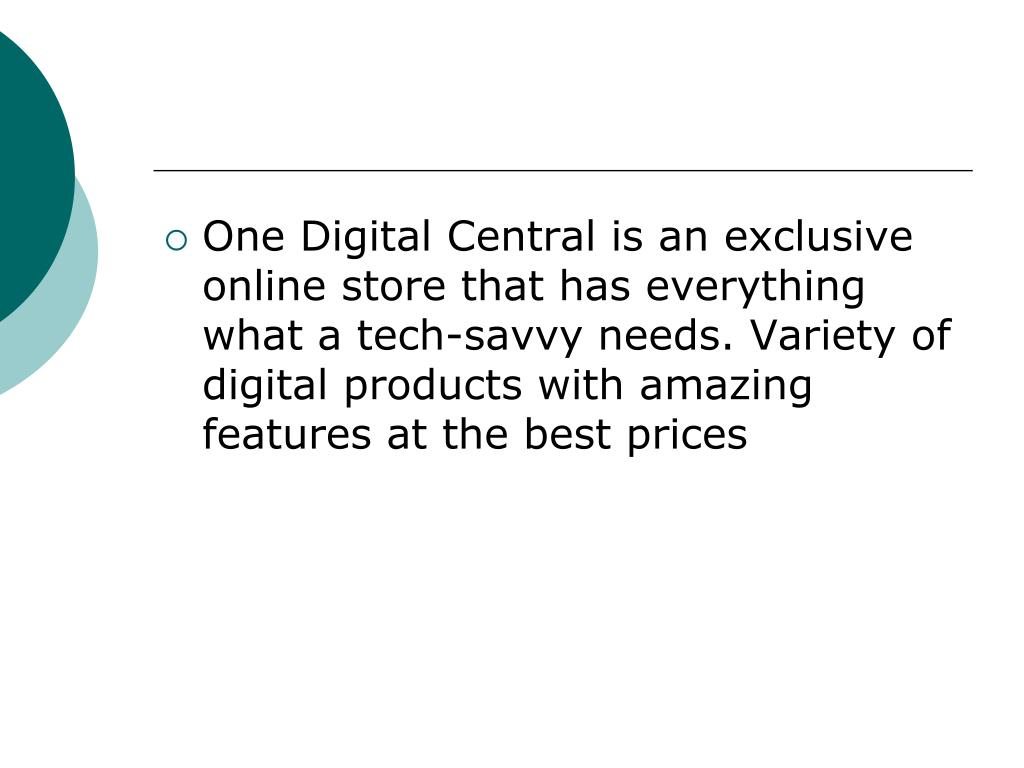 One Digital Central is an exclusive online store that has everything what a tech-savvy needs. Variety of digital products with amazing features at the best prices