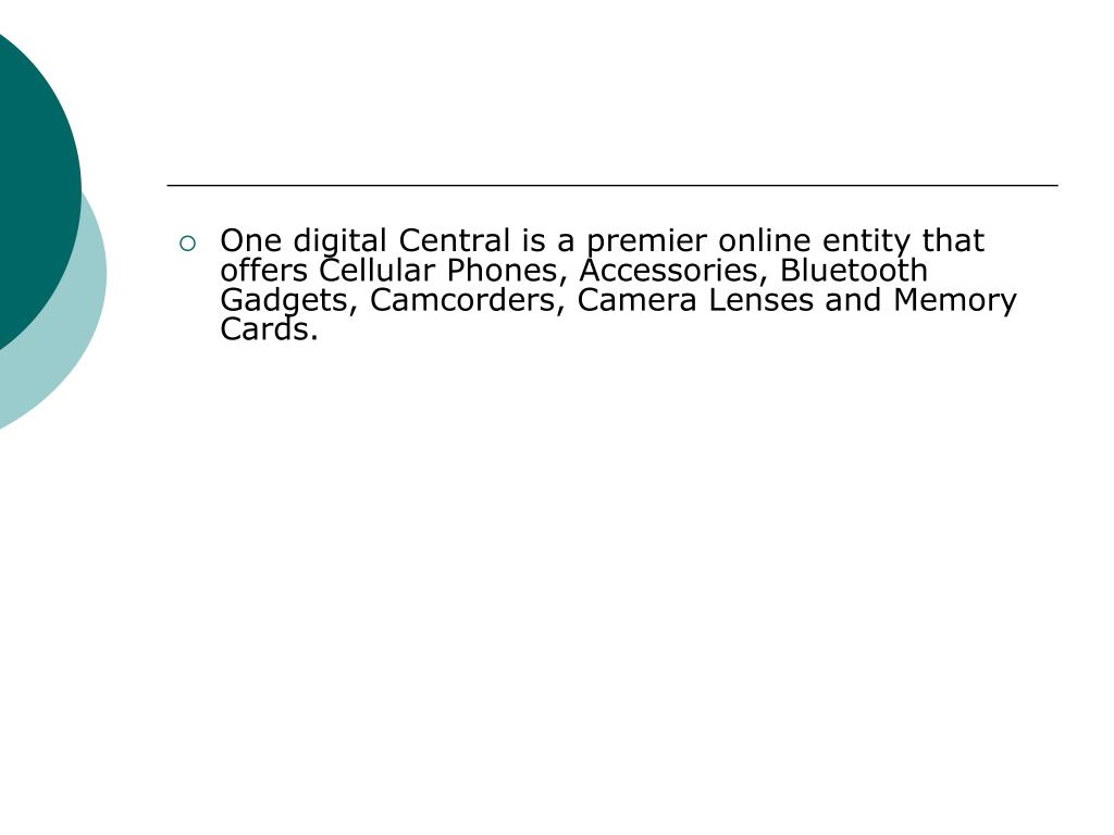 One digital Central is a premier online entity that offers Cellular Phones, Accessories, Bluetooth Gadgets, Camcorders, Camera Lenses and Memory Cards.
