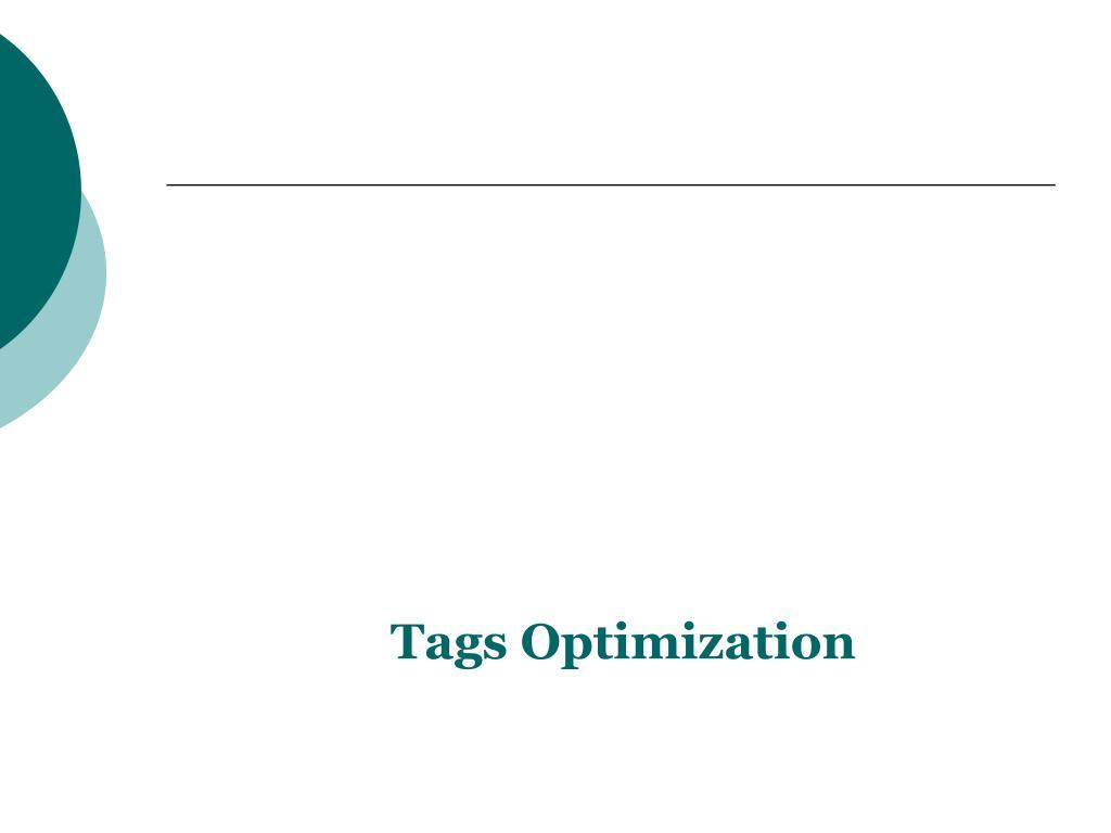 Tags Optimization