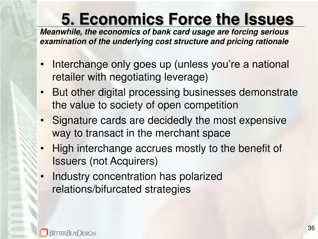 5. Economics Force the Issues