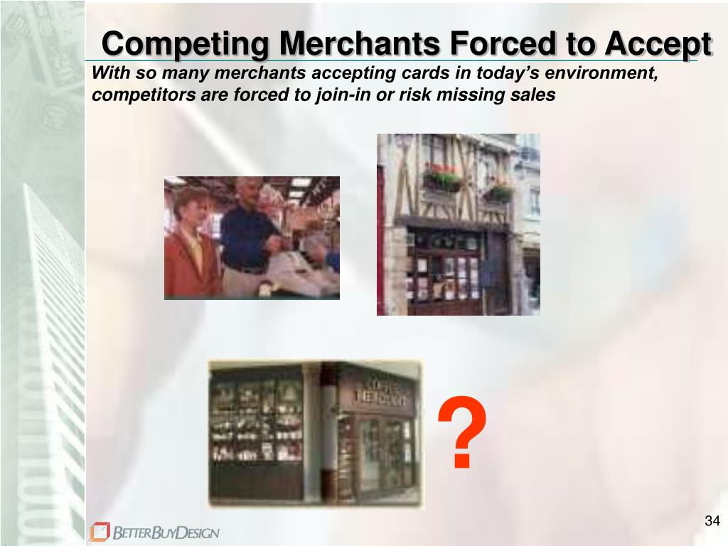 Competing Merchants Forced to Accept