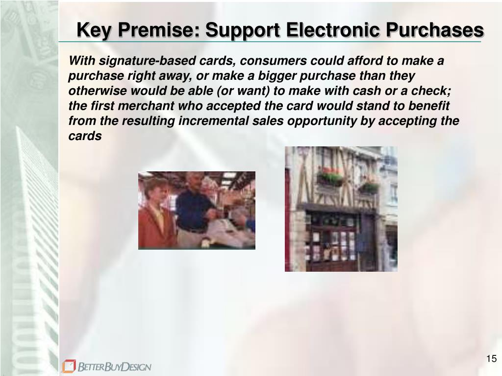 Key Premise: Support Electronic Purchases