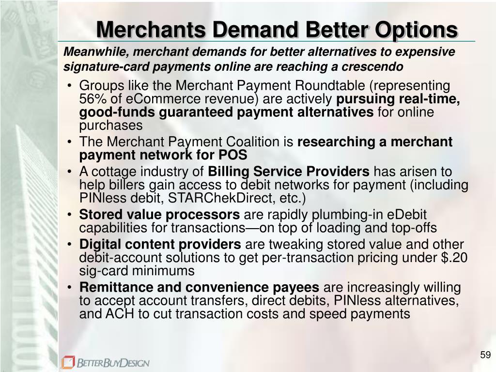 Merchants Demand Better Options