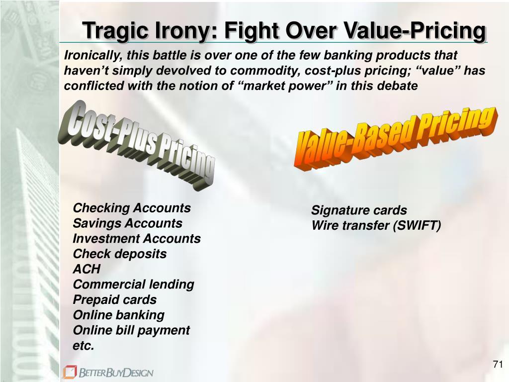 Tragic Irony: Fight Over Value-Pricing